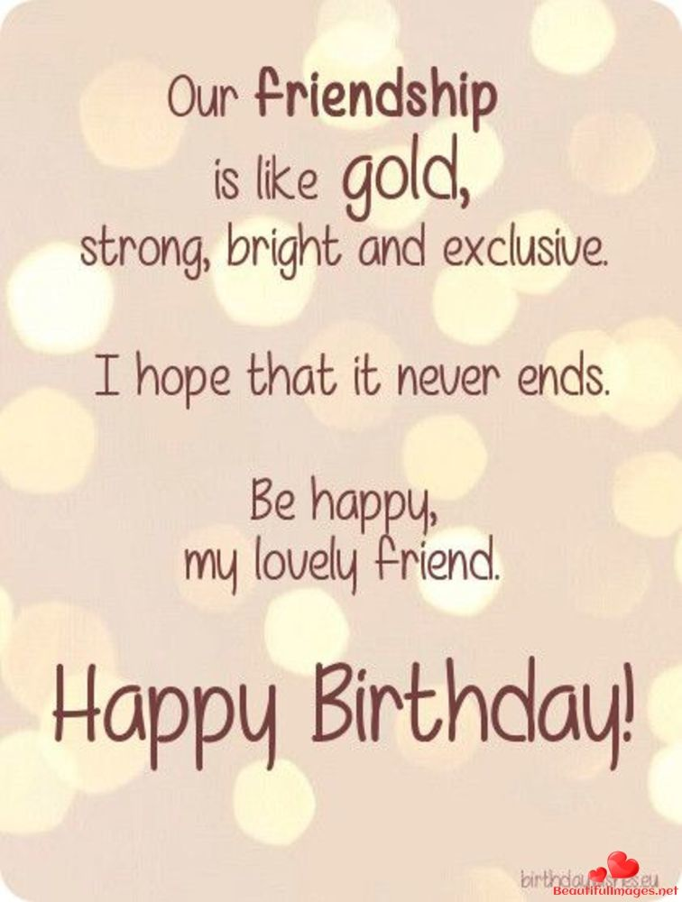 Happy Birthday To You My Friend Download For Free These Wonderful Nice Happy Birthday Wishes Quotes Happy Birthday Quotes For Friends Birthday Wishes Quotes