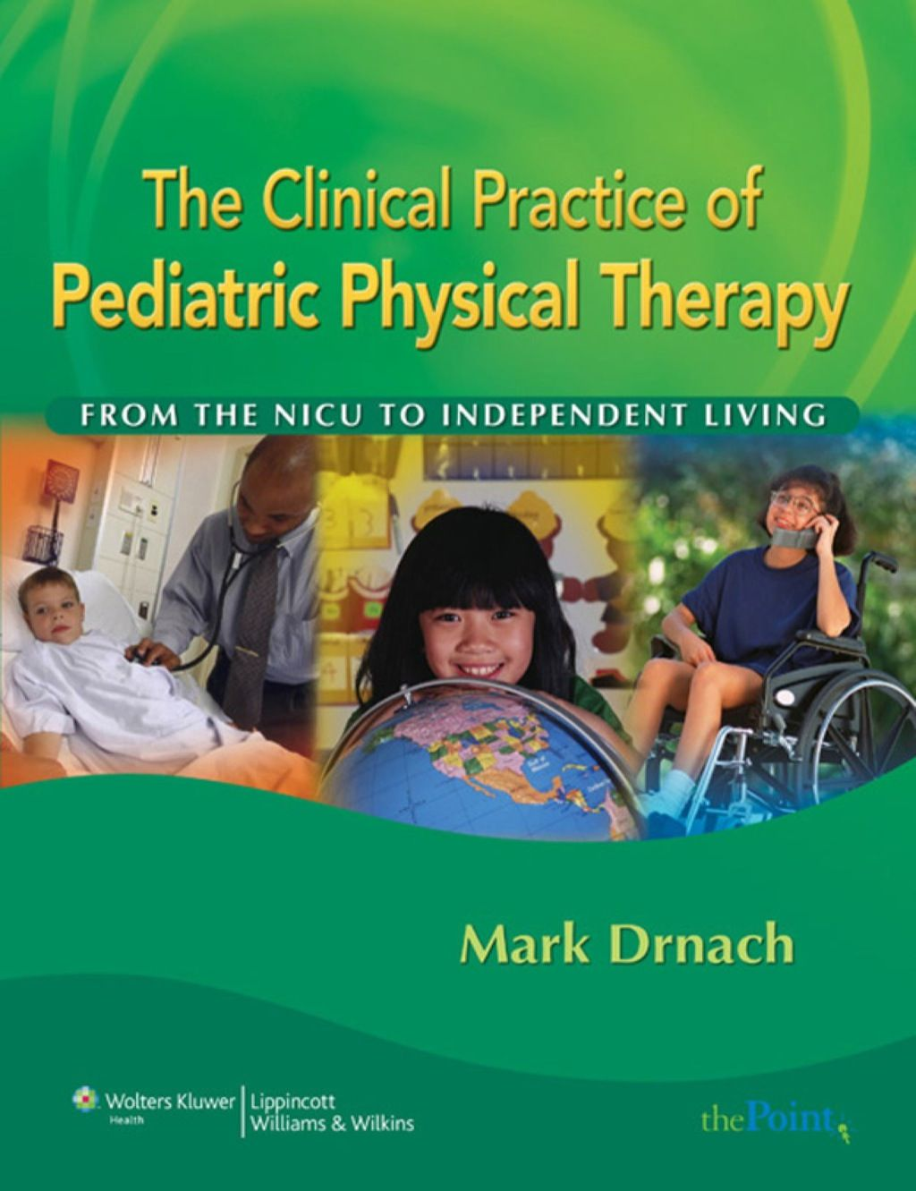 The Clinical Practice Of Pediatric Physical Therapy From