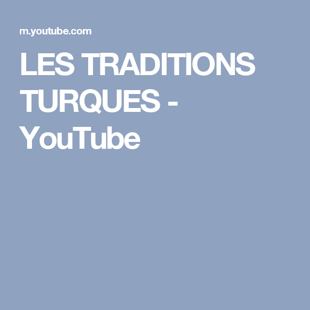 LES TRADITIONS TURQUES - YouTube