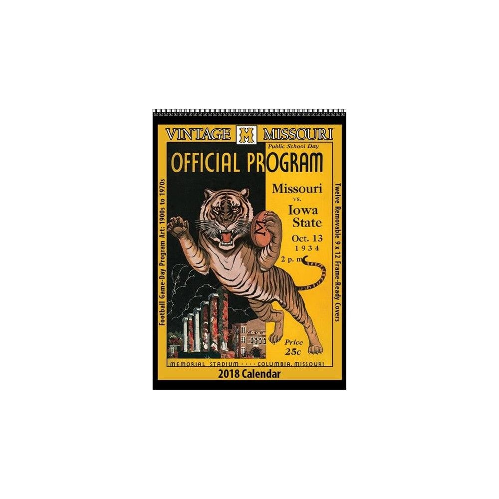 Vintage Missouri Tigers 2018 College Football Calendar : Football Game-day  Program Art: 1900s to 1970s