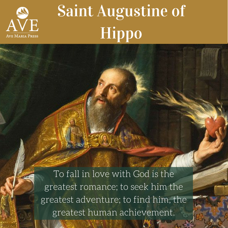Saint Augustine Pray For Us To Fall In Love With God Is The Greatest Romance To Seek Him The Greatest Saint Quotes Saint Quotes Catholic Catholic Posters