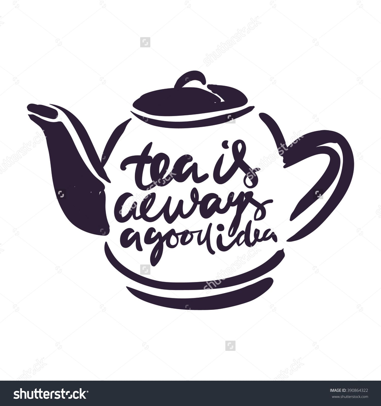 Tea Is Always A Good Idea Hand Lettering And Custom Typography For Your Designs T Shirts Bags For Posters Hand Lettering Typography Hand Drawn Lettering Hd wallpaper tea cup kettle hands