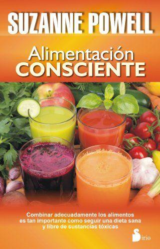 Alimentación Consciente: Amazon.es: SUZANNE POWELL: Libros