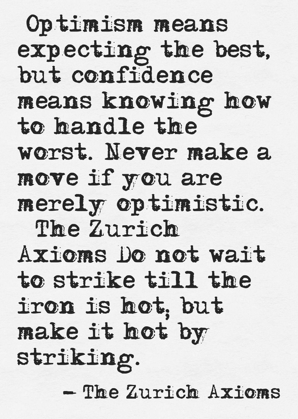 """""""Optimism means expecting the best, but confidence means"""