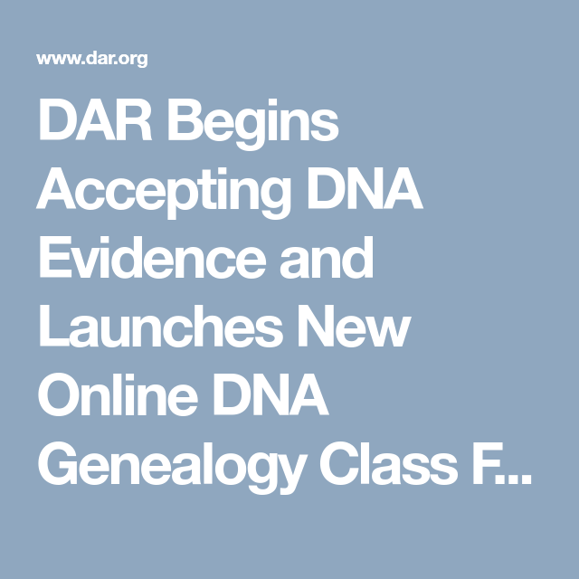 Dar Begins Accepting Dna Evidence And Launches New Online Dna Genealogy Class Family Tree Dna Offers Special Discount Dna Genealogy Genealogy Classes Genealogy
