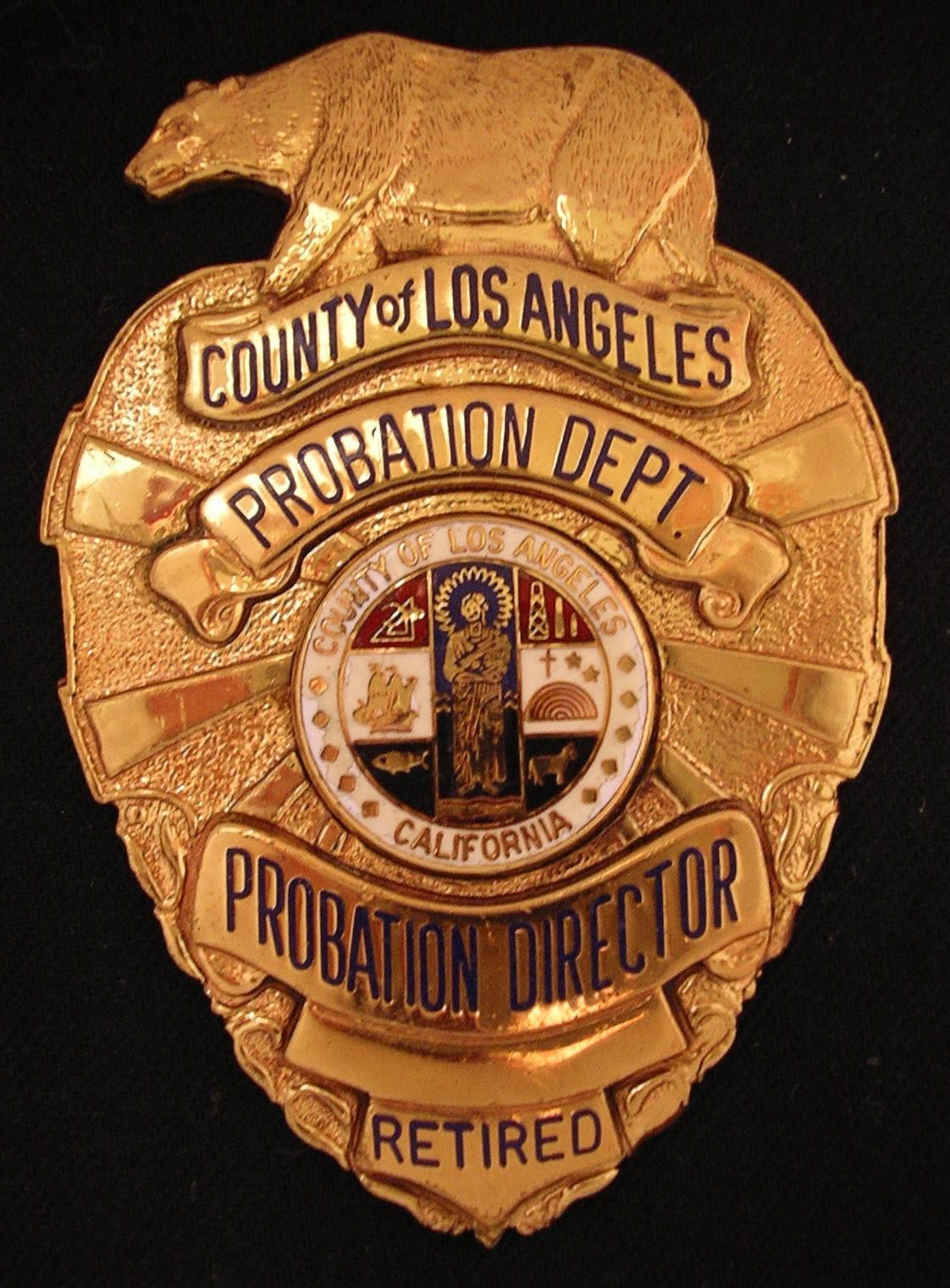 Probation Director City Of Los Angeles County Probation Department Retired Police Badge Los Angeles County