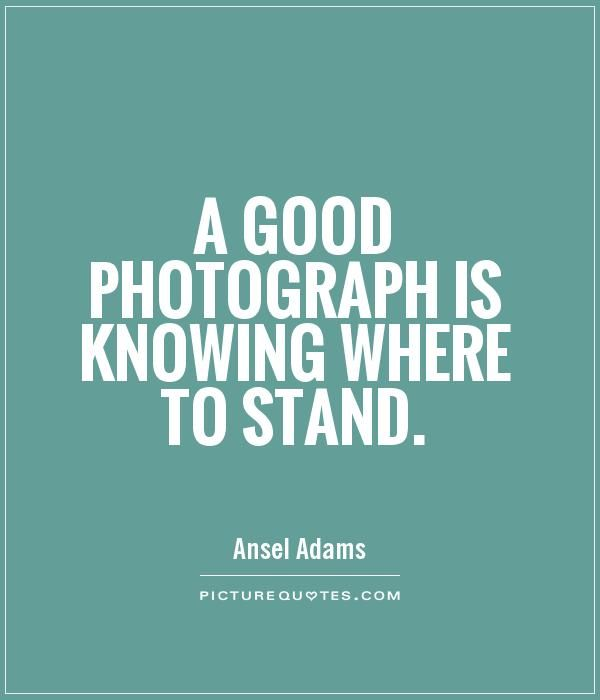 Quotes Photography Mesmerizing A Good Photograph Is Knowing Where To Standdescription From