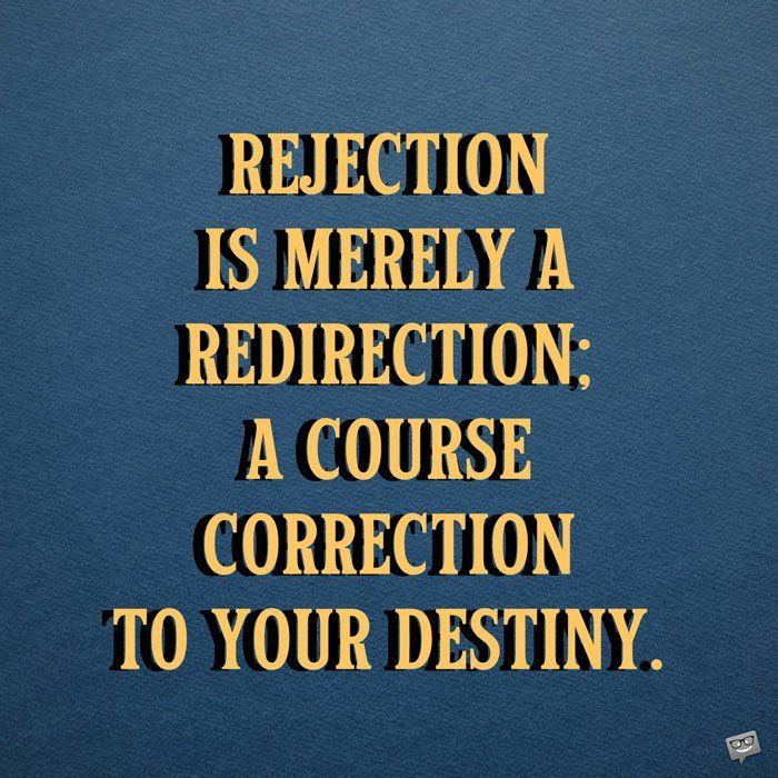 49 Quotes on Rejection (to help you cope) | Rejected