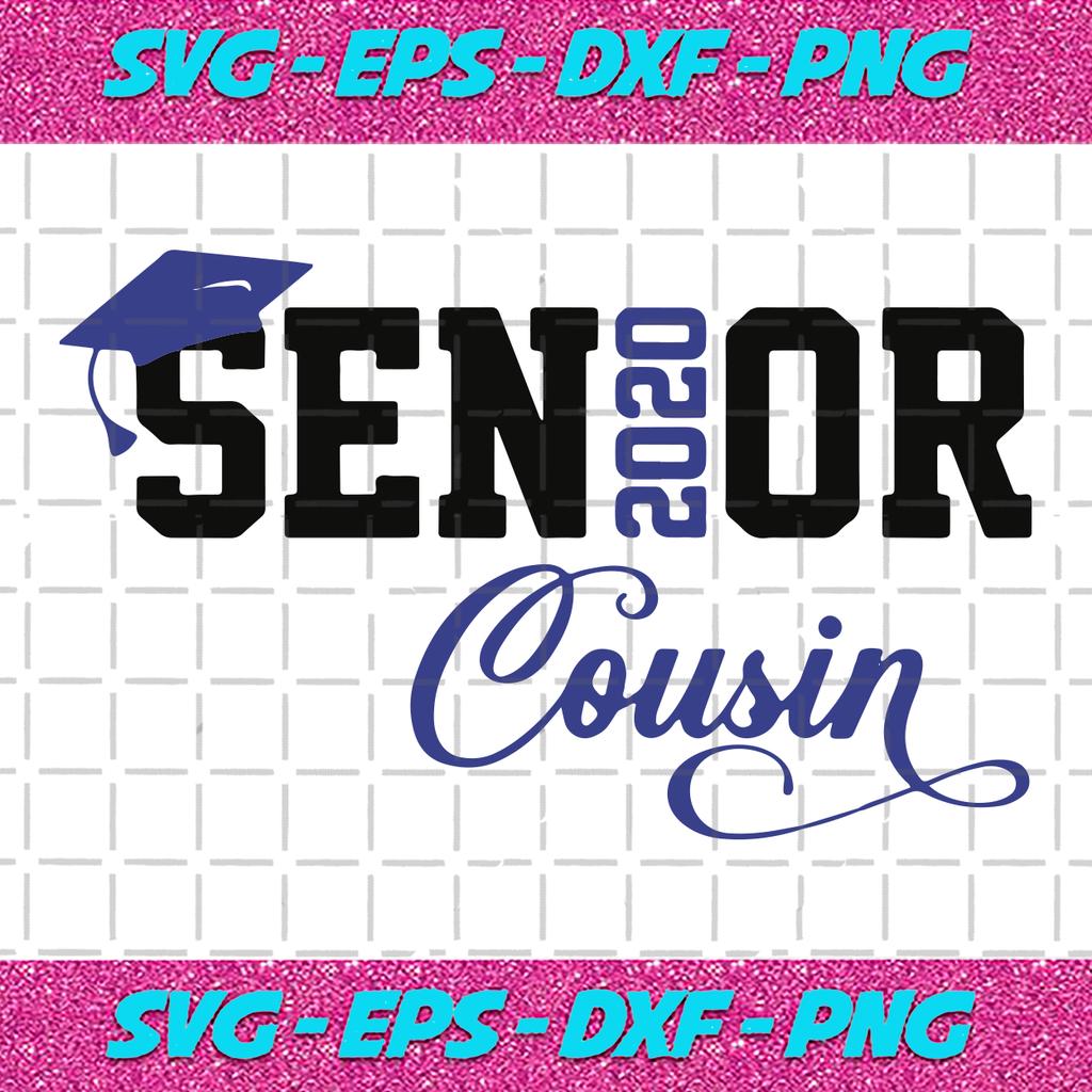 Senior Cousin 2020 Senior Svg Senior 2020 Senior Cousin Svg Graduated Graduate Svg Graduation Svg Cousin Gift Love Cousin Cousin Shirt Class Of 2020 Grad