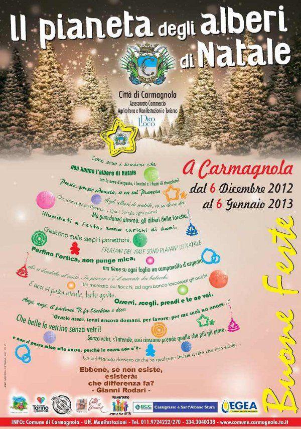 """A CARMAGNOLA """"IL PIANETA DEGLIA ALBERI DI NATALE"""" Il Natale può essere una festa anche per il pianeta a Terra. Come nella cittadina in provincia di Torino, dove si organizza un mese di appuntamenti dedicati ai bambini all'insegna della sostenibilità. E poi installazioni artistiche, laboratori creativi e fiere dei gusti locali."""