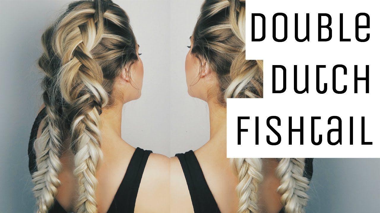 Double Dutch Fishtail Braid Tutorial Dutch Fishtail Braid