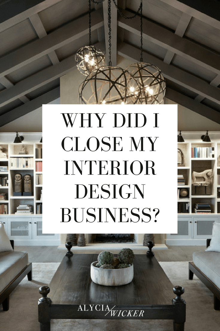 Why Did I Close My Interior Design Business InteriorsBusinessBlog