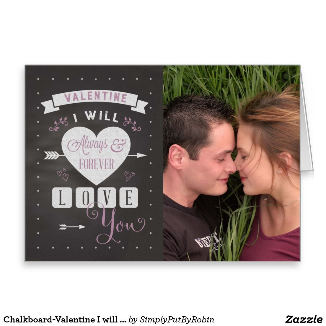 Chalkboard-Valentine I will always love you! photo Greeting Card