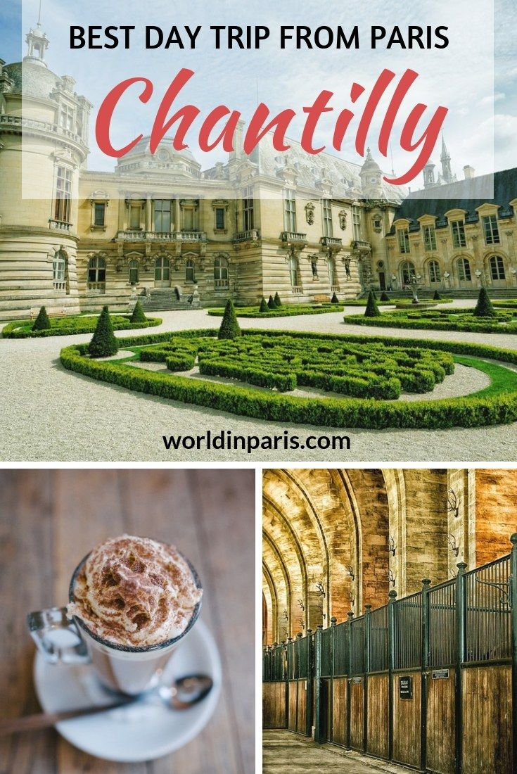 An Easy Day Trip from Paris by Train: Paris - Chantilly ...