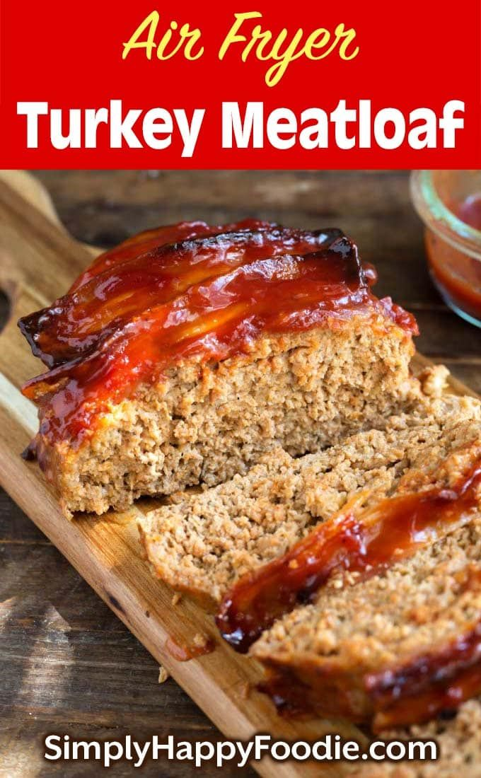 Air Fryer Turkey Meatloaf Comes Out Flavorful And Moist With A Delicious Topping To Go Over It This Is A Turkey Meatloaf Recipes Turkey Meatloaf Fried Turkey