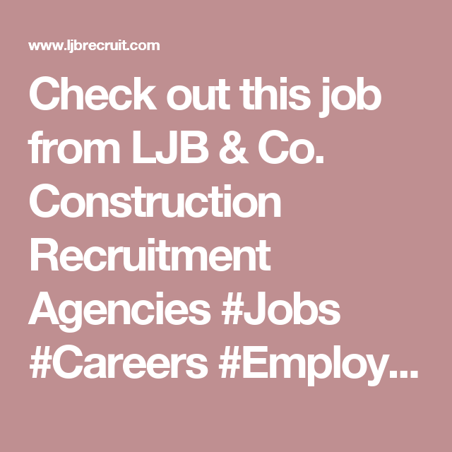Check Out This Job From Ljb Co Construction Recruitment