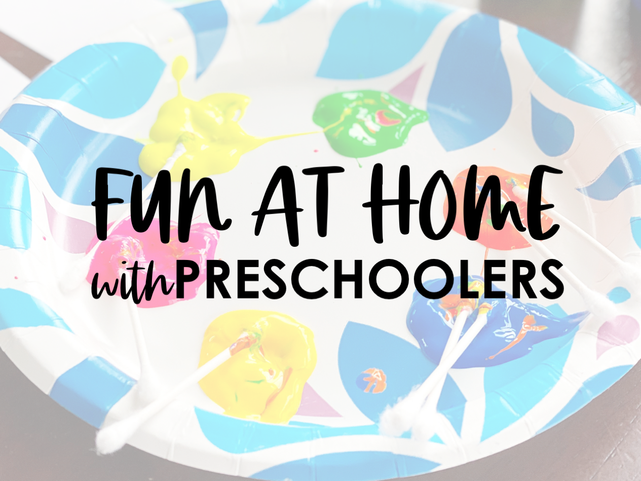 Have Fun At Home With Preschoolers In