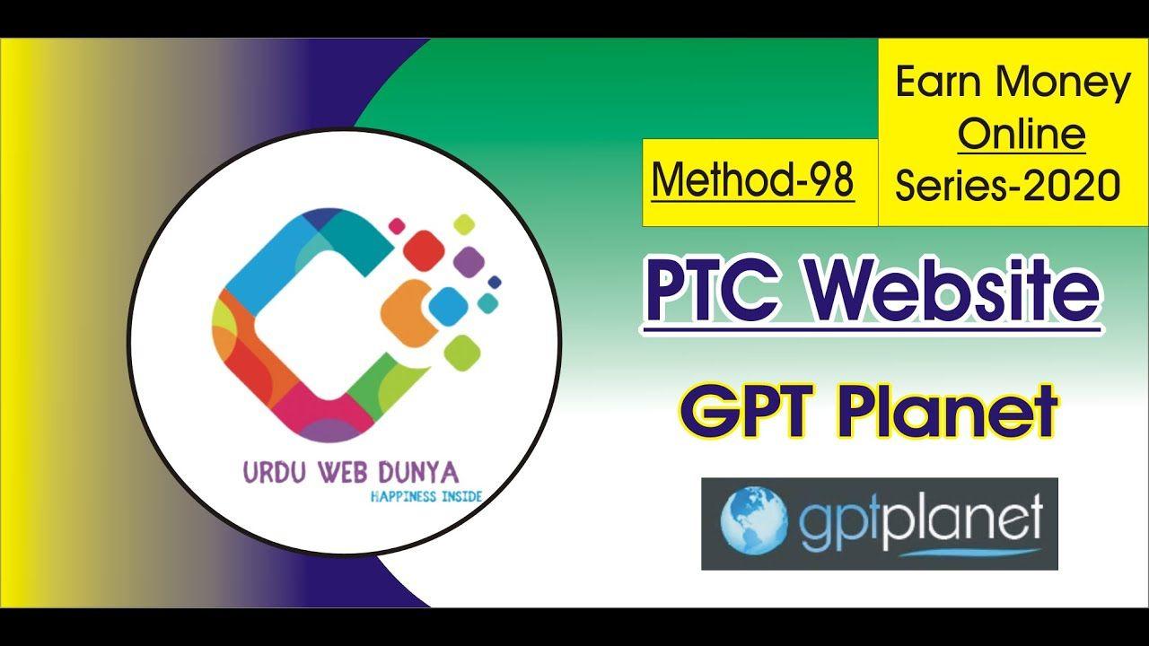 Earn Money Online Method 98 GPT Planet    Best PTC site 2020   GPT planet Full Tutorial