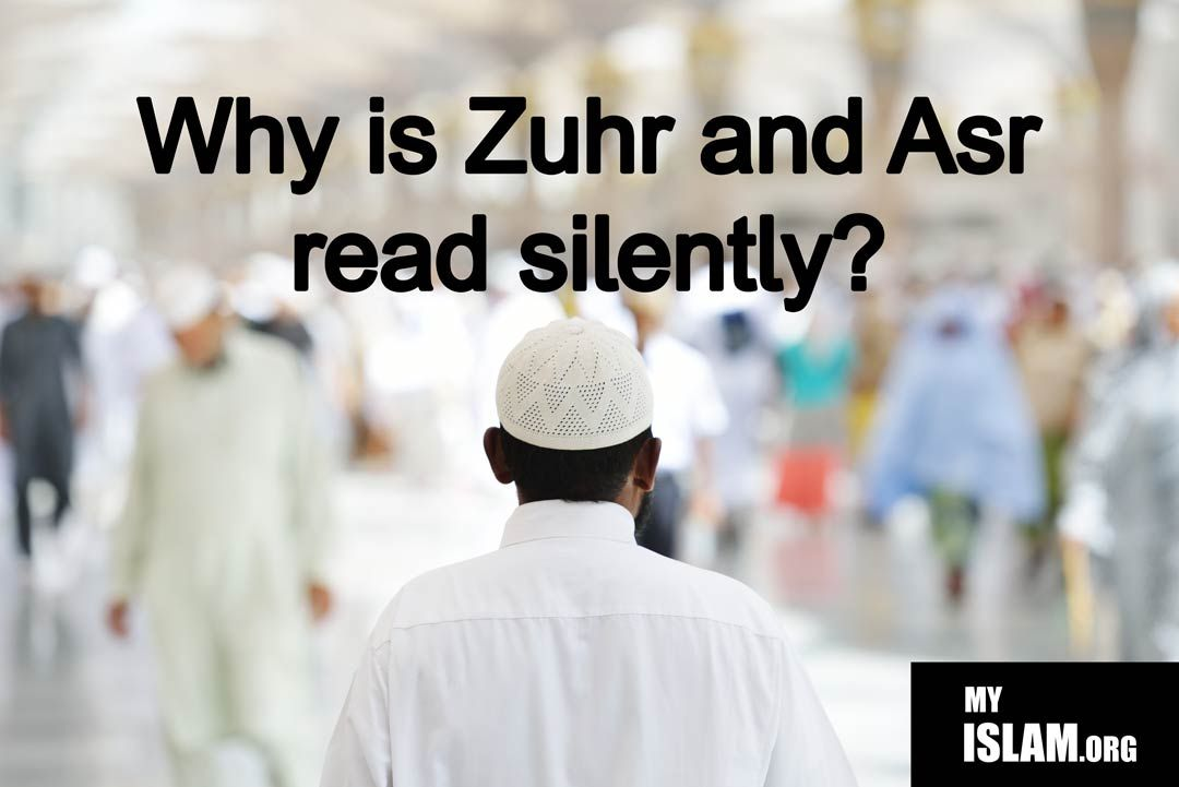 Why Is Zuhr And Asr Read Silently Learn Islam Prayer For You Reading