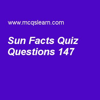 Learn quiz on sun facts, general knowledge quiz 147 to ...