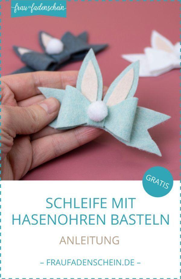 Kostenlose Anleitung: Schleife mit Hasenohren basteln | inkl. Vorlage - Frau Fadenschein