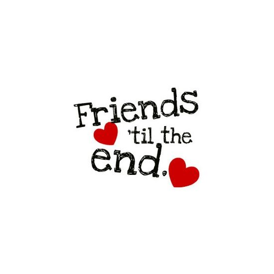 Friends till the end! | Quotes | Quotes, Friendship Quotes, Sister