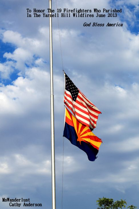 Flag Flying At Half Mast To Honor The 19 Az Firefighters That Perished In The Wildfire Jerome Az July 2013 Firefighter Half Mast God Bless America
