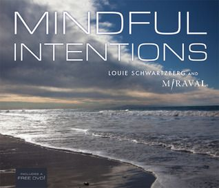 Mindful Intentions by Schwartzberg: Wonderful pictures and nice sentences.