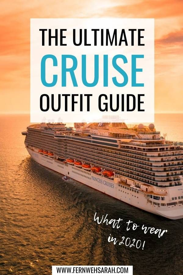 Cruise Outfits Guide - What to wear for which cruise dress code