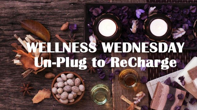 Wellness Wednesday - Unplug to Recharge. Check out how to take time for yourself!