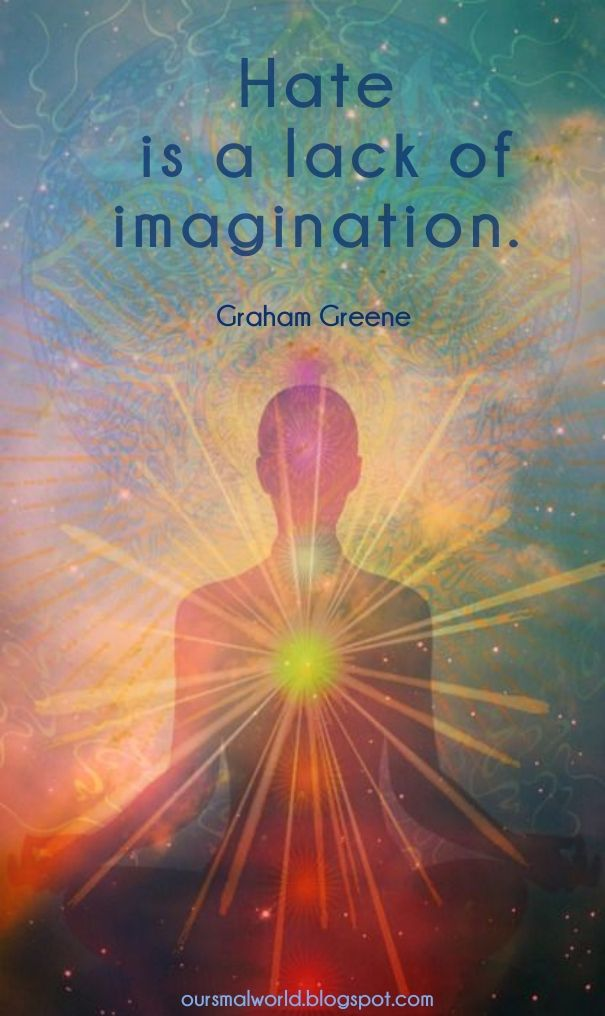 Check out my new PixTeller design! :: Hate is a lack of imagination. graham greene oursmalworld.blog...