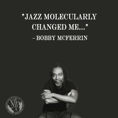 Jazz Molecularly Change Me Bobby Mcferrin Jazz Quotes Jazz Music Quotes Musician Quotes