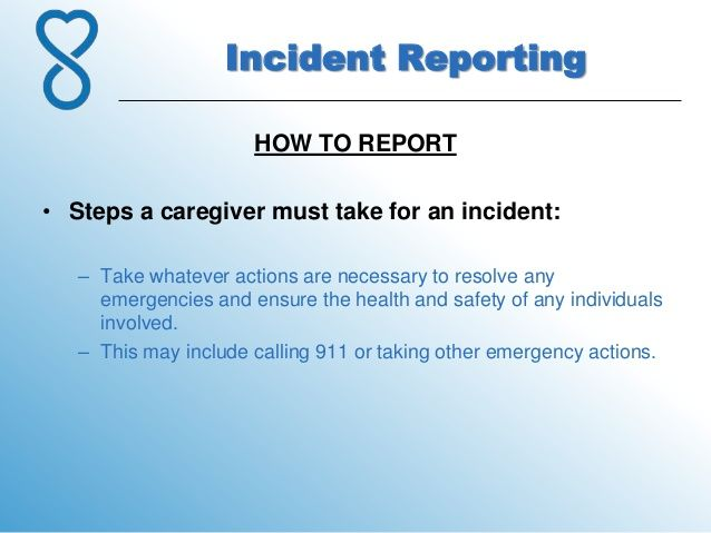 Incident Reporting How To Report Steps A Caregiver Must Take For