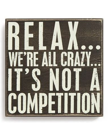 Relax We Re All Crazy Funny Quotes Words Funny Signs