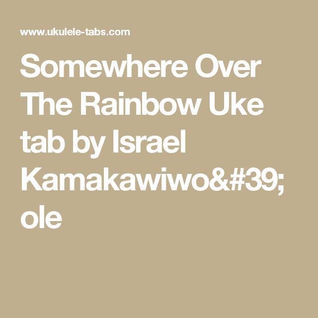 Somewhere Over The Rainbow Uke Tab By Israel Kamakawiwoole Uke