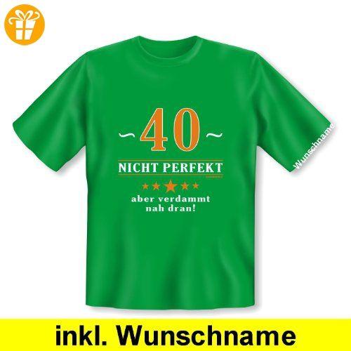 Zum Geburtstag! Witziges T-Shirt: 40 - nicht perfekt aber verdammt nahe dran