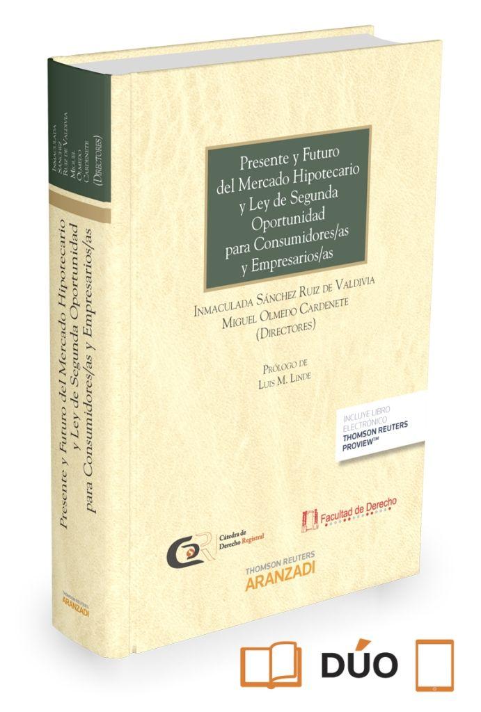 Presente Y Futuro Del Mercado Hipotecario Y Ley De Segunda Oportunidad Para Consumidores As Y Empresarios Libros De Derecho Ley Segunda Oportunidad Valoración