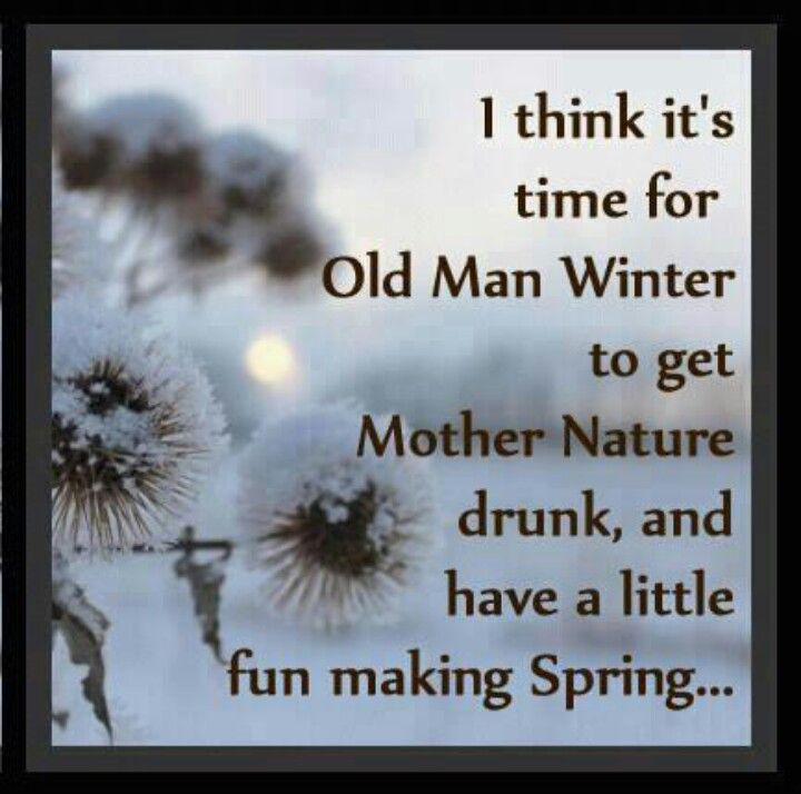 Im So Over Winter Mother Nature Funny Winter Quotes Winter