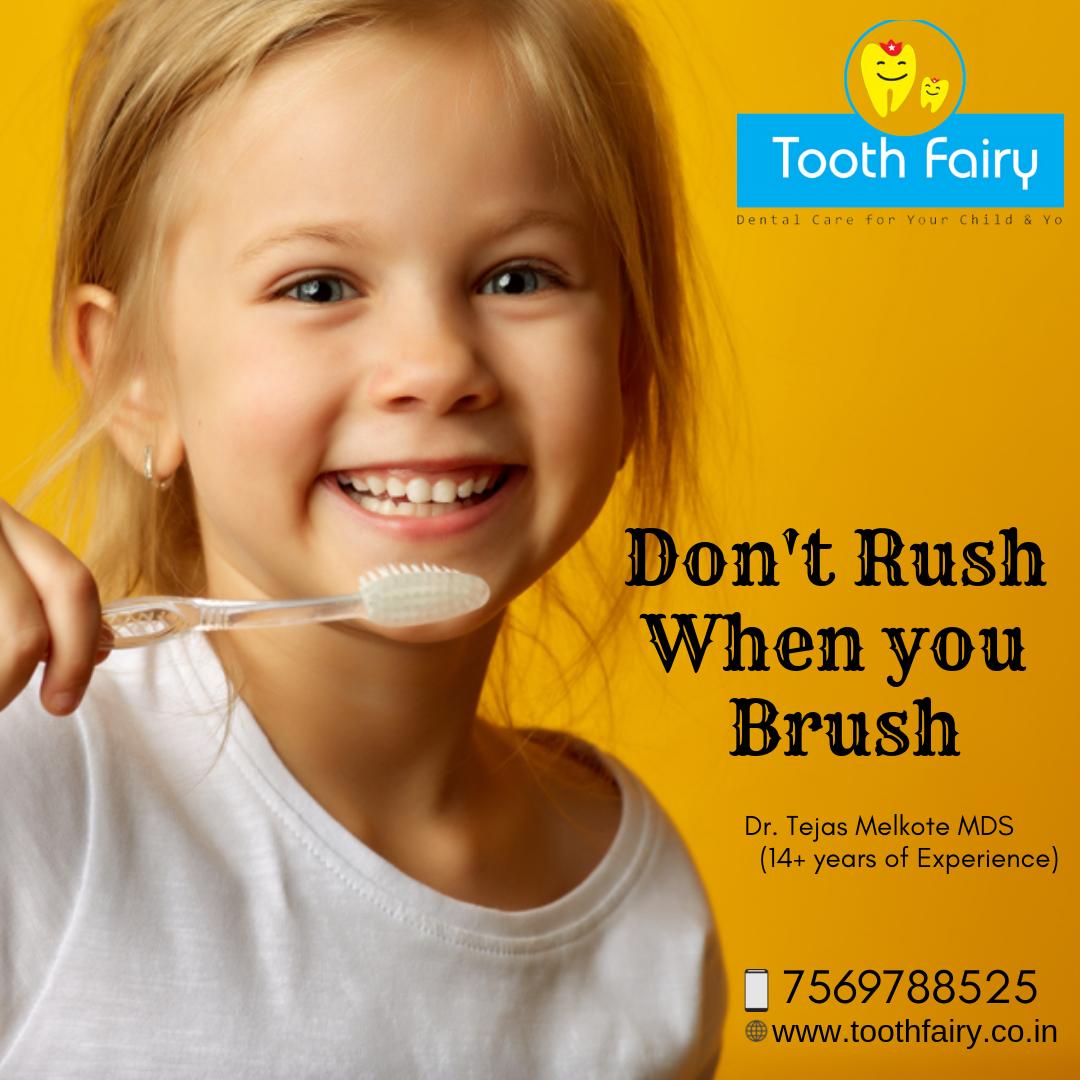 Don't Rush When You Brush Best Pediatric Children Dentist in