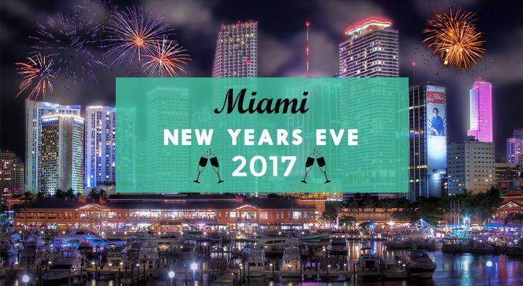 Top Miami New Years Eve 2017 NYE NYE2017 MiamiNYE