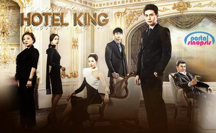 Sinopsis Drama Hotel King Episode 1 32 Tamat Con Imagenes