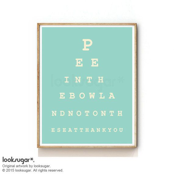 Eyechart Print . Bathroom Art Print . Quote Print