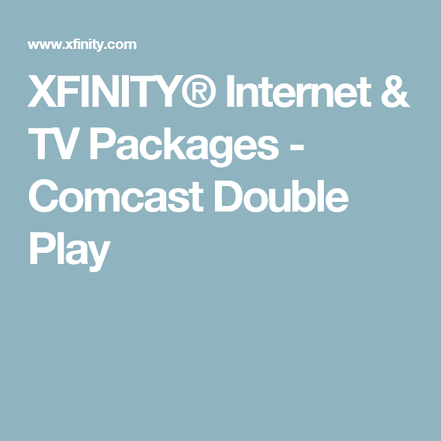 Xfinity Internet Tv Packages Comcast Double Play Internet Tv Internet Packages Cable Internet