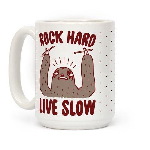Rock+Hard,+Live+Slow+Sloth