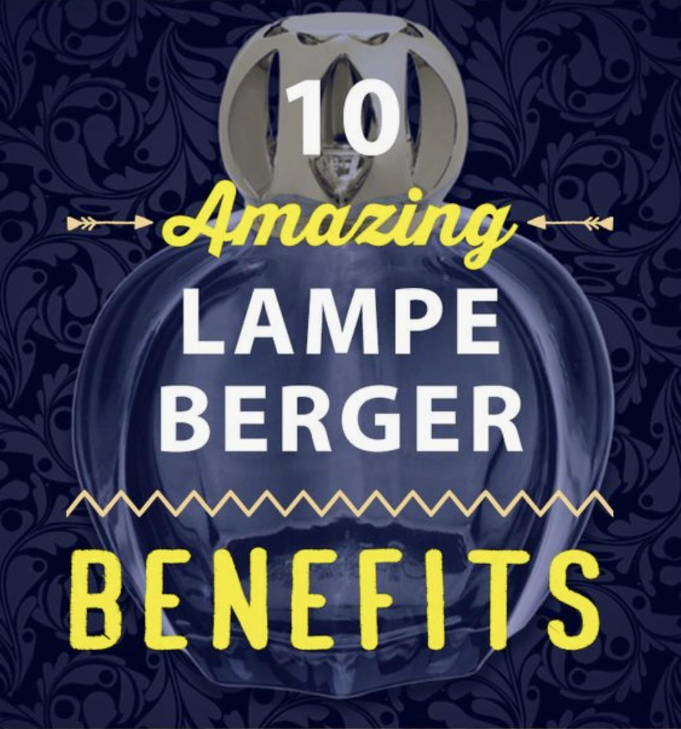 Top 10 Benefits of Using Lampe Berger Berger, Benefit