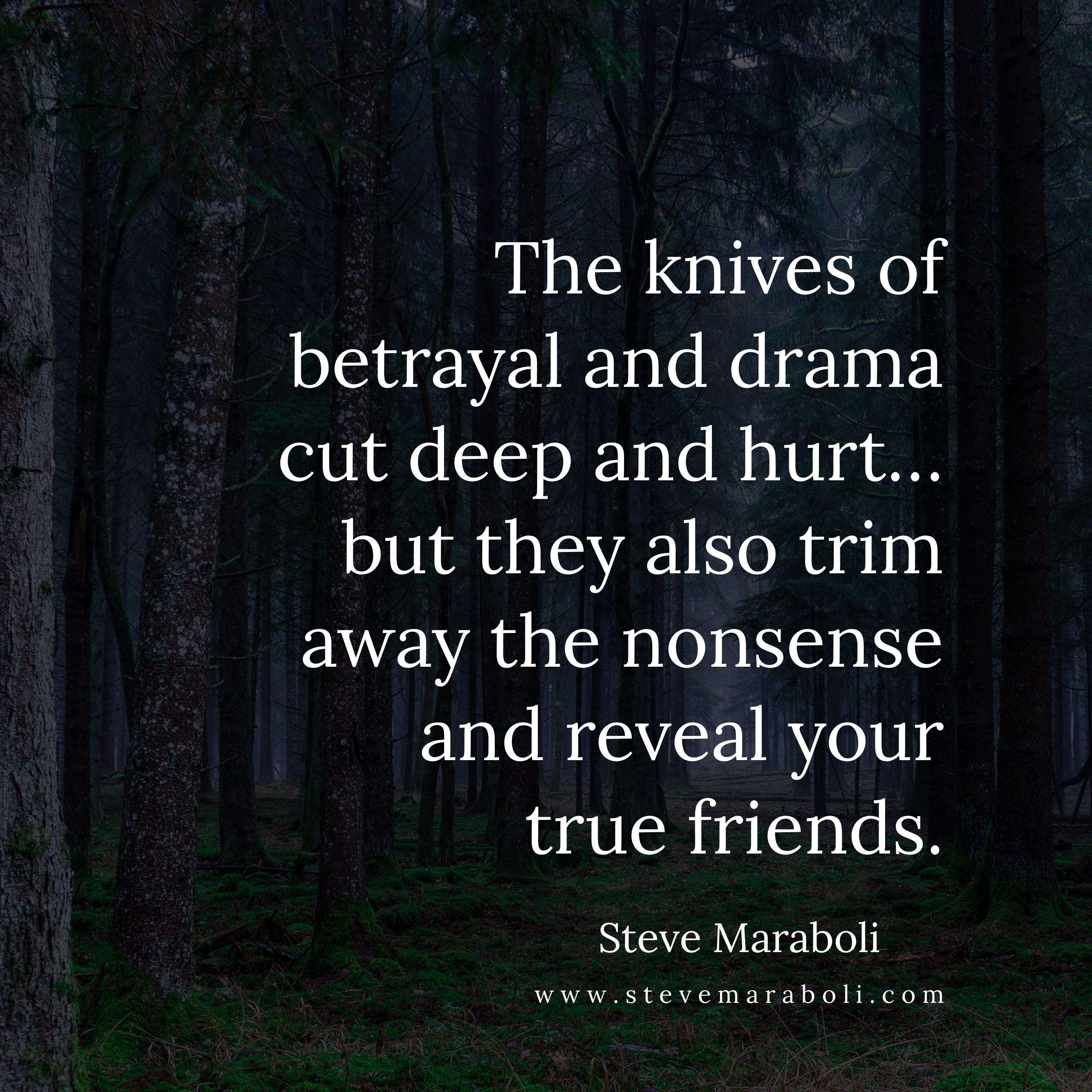 The Knives Of Betrayal And Drama Cut Deep And Hurt... But