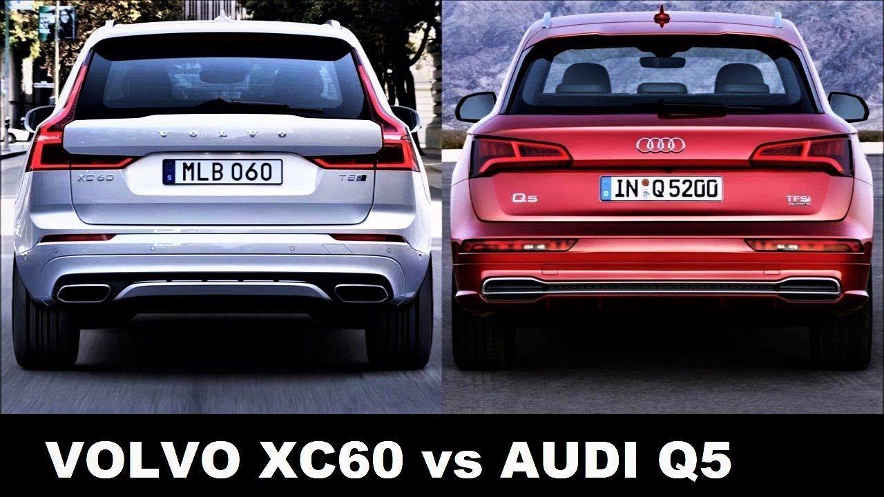 2018 Audi Q5 Vs Volvo Xc60 Volvo Xc60 Audi Q5 Audi