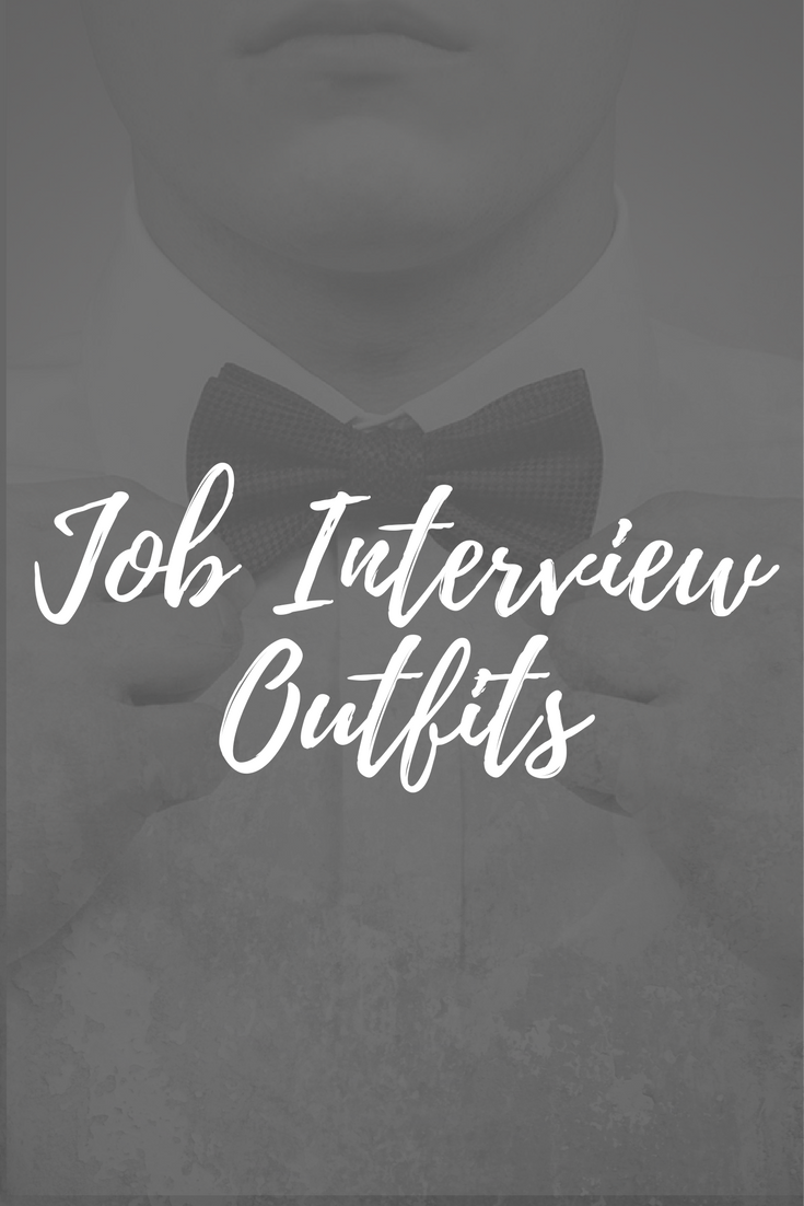 How to dress for a job interview and examples of interview attire.