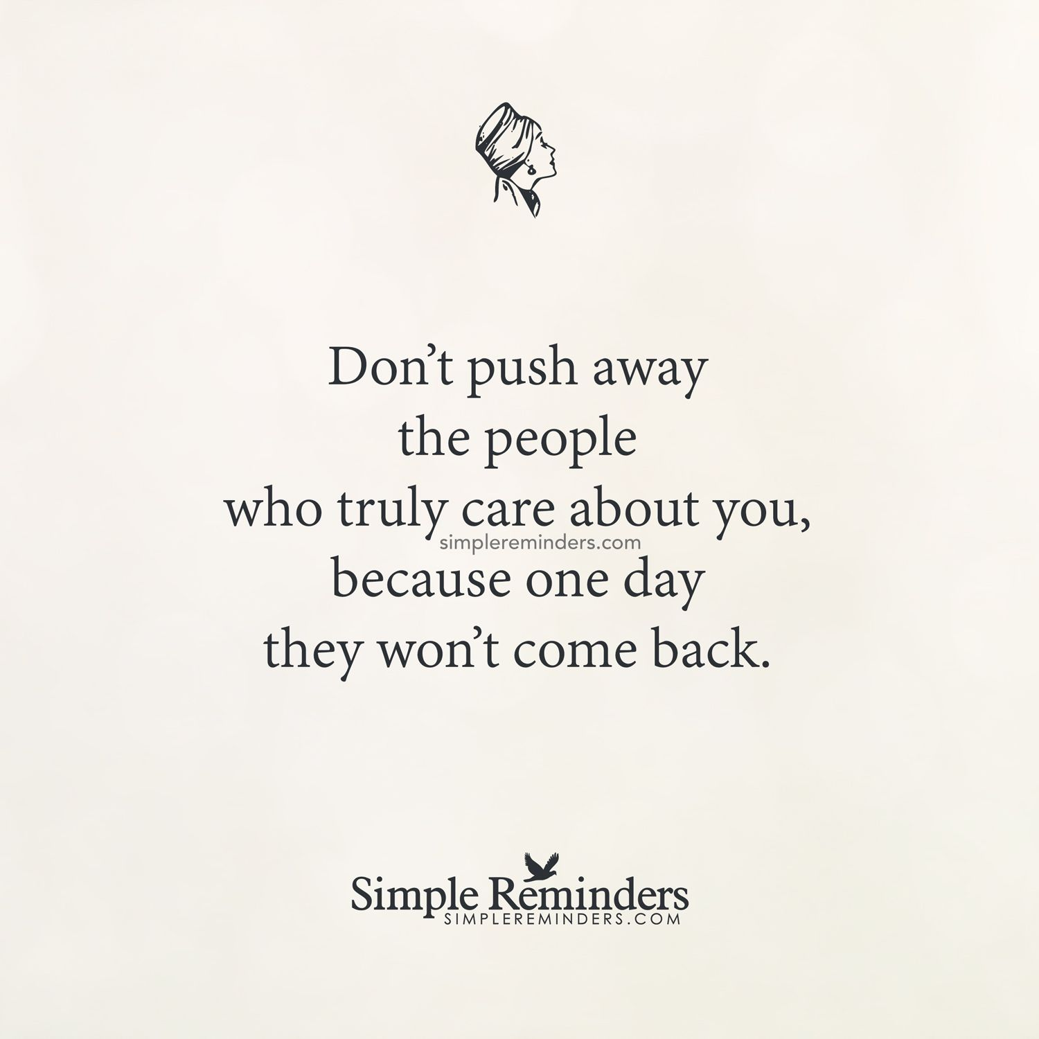 Unknown Author Don T Push Away The People Who Truly Care About