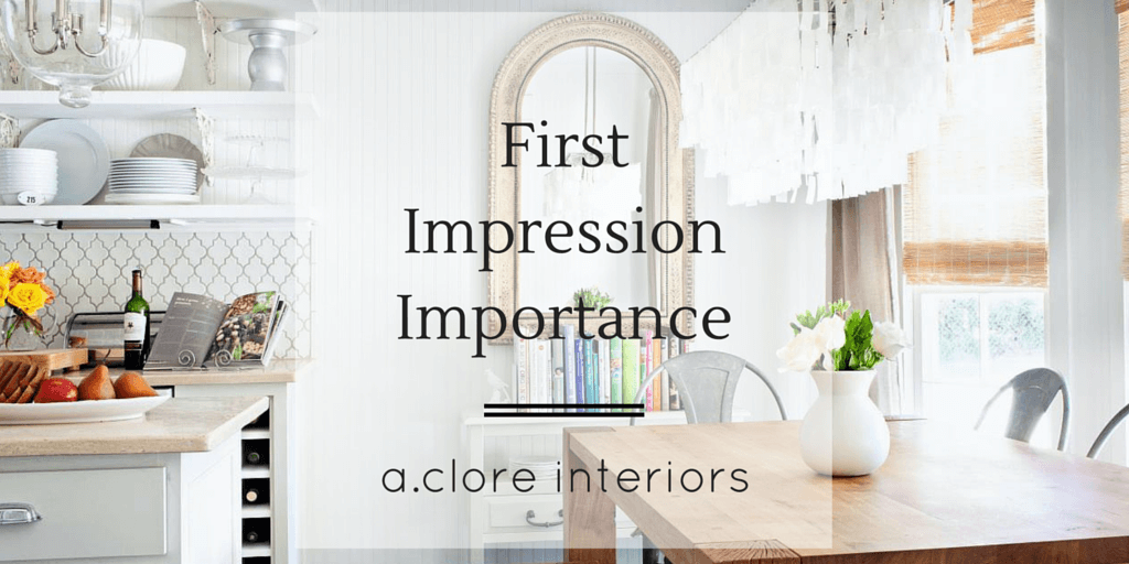 First Impression Importance - A.Clore Interiors